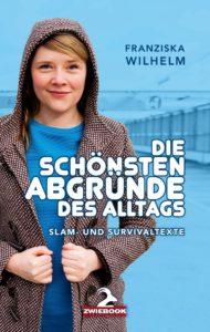 """Buchcover """"Die schönsten Abgründe des Alltags"""" von Franziska Wilhelm"""